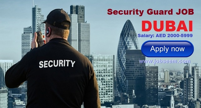Security Guard Jobs in DUBAI 2017 | APPLY NOW