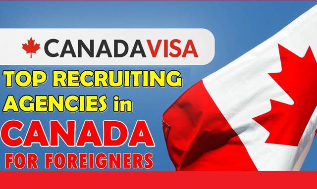Top Recruitment Agencies In Canada For Foreign Workers 2020