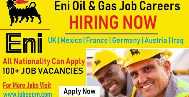 ENI Oil and Gas Job Career Recruitment | UK-Mexico-France