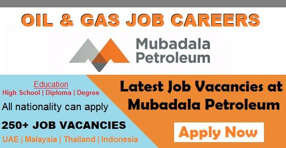 Exciting Job Vacancies in Mubadala Petroleum 2018| UAE-Malaysia