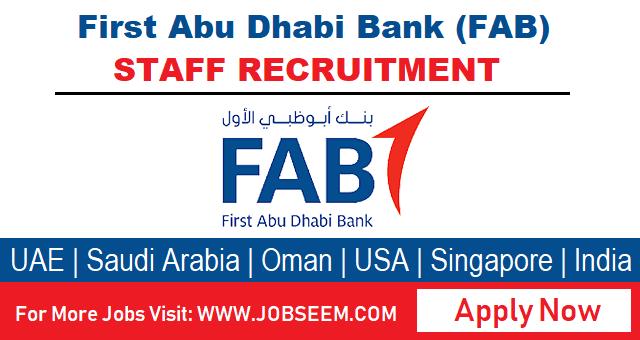First Abu Dhabi Bank- FAB Job Careers in UAE-KSA-USA-Oman