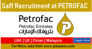 Job Careers Opportunities at PETROFAC in UK-Mexico-Malaysia-UAE-Oman