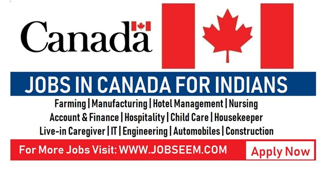 Jobs in Canada for Indians | Urgent Recruitment 2018 - Job Careers
