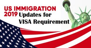 US Immigration Updates New Requirement for US VISA 2019