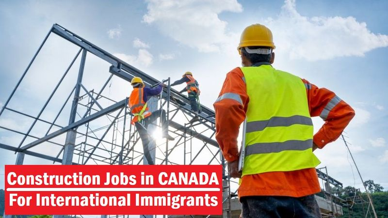 Construction Jobs in Canada for Foreign Workers