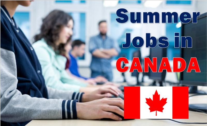 Summer Jobs in Canada for youth, students, immigrants